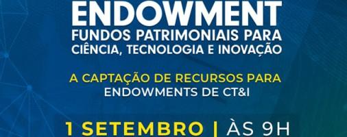 III Webinário Nacional de Fundos Patrimonais (Endowments) de CT&I